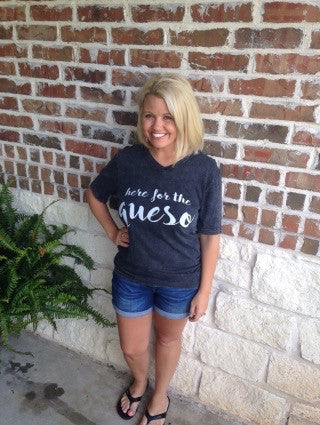 Here For The Queso T-Shirt - Aunt Lillie Bells