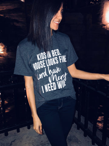I Need Wine T-Shirt - Aunt Lillie Bells