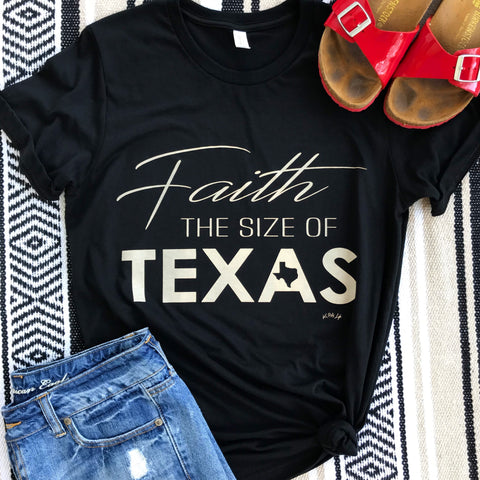 Faith the Size of Texas t-shirt - Aunt Lillie Bells