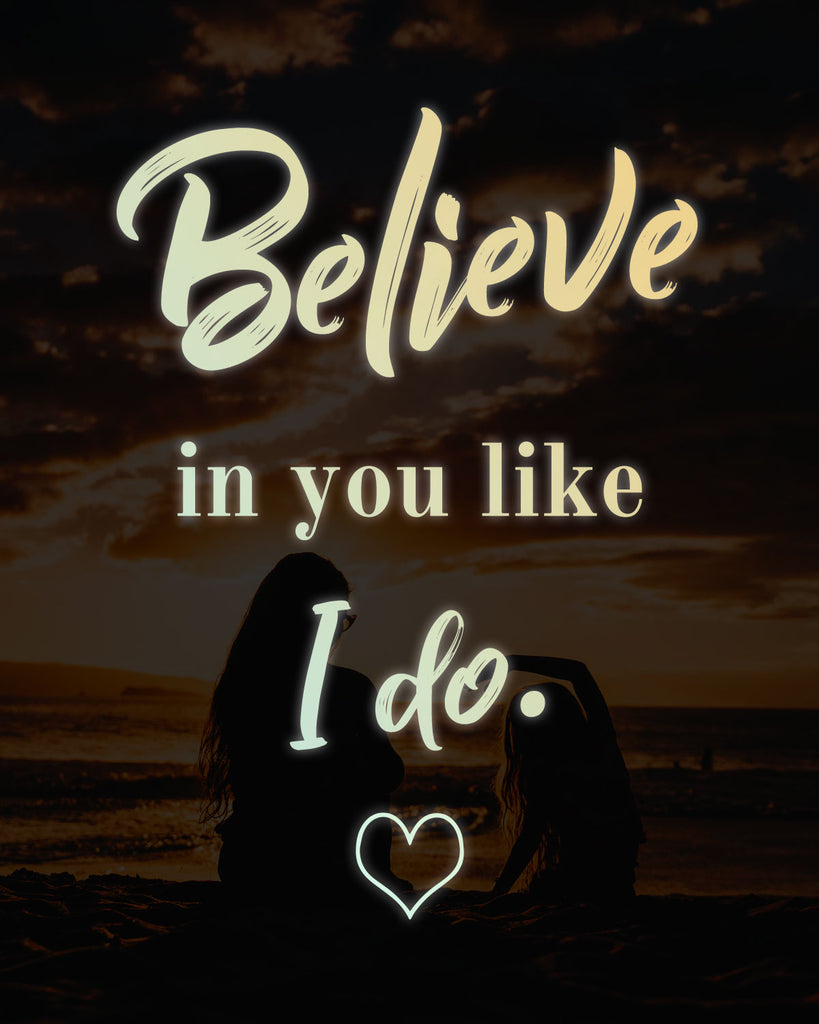 Believe in you like i do inspirational quote
