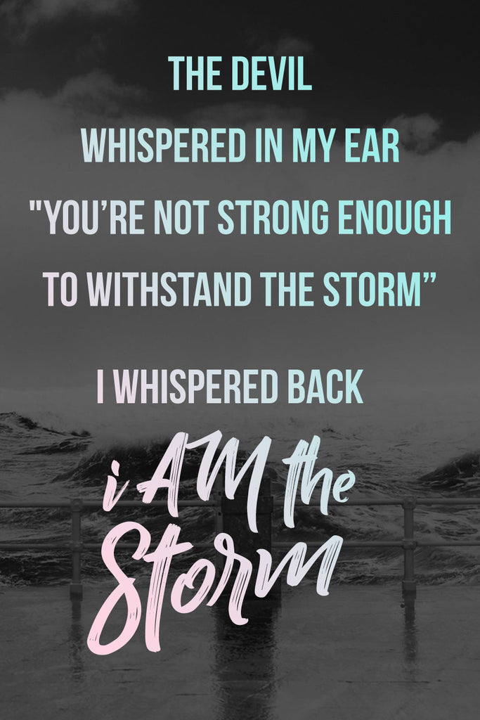 I am the storm inspirational saying