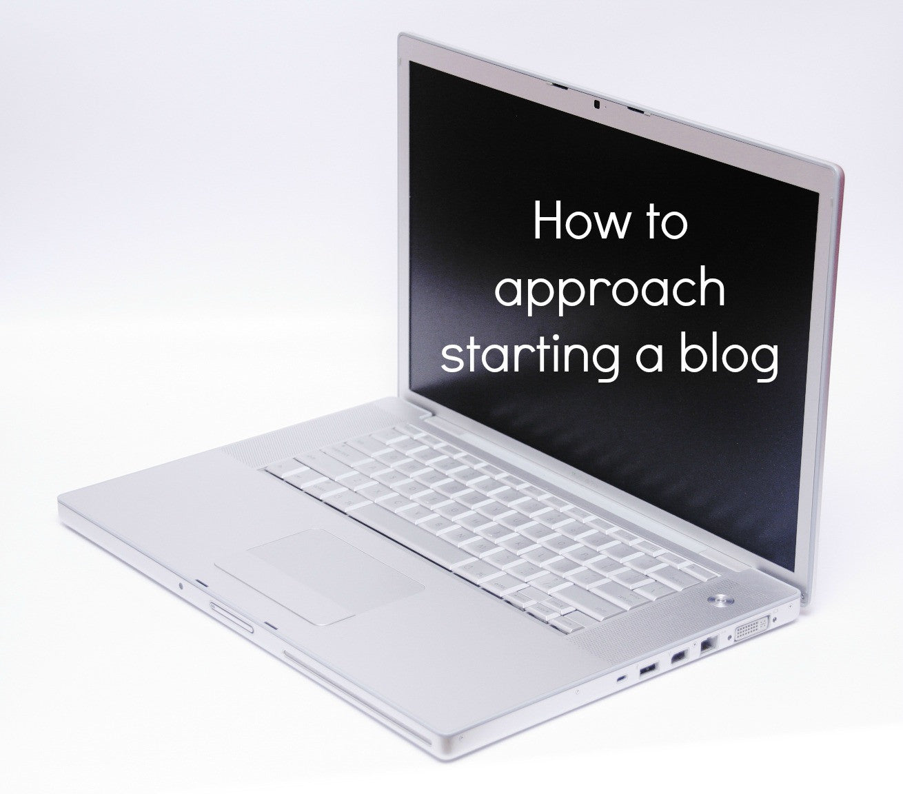 How to approach starting a blog