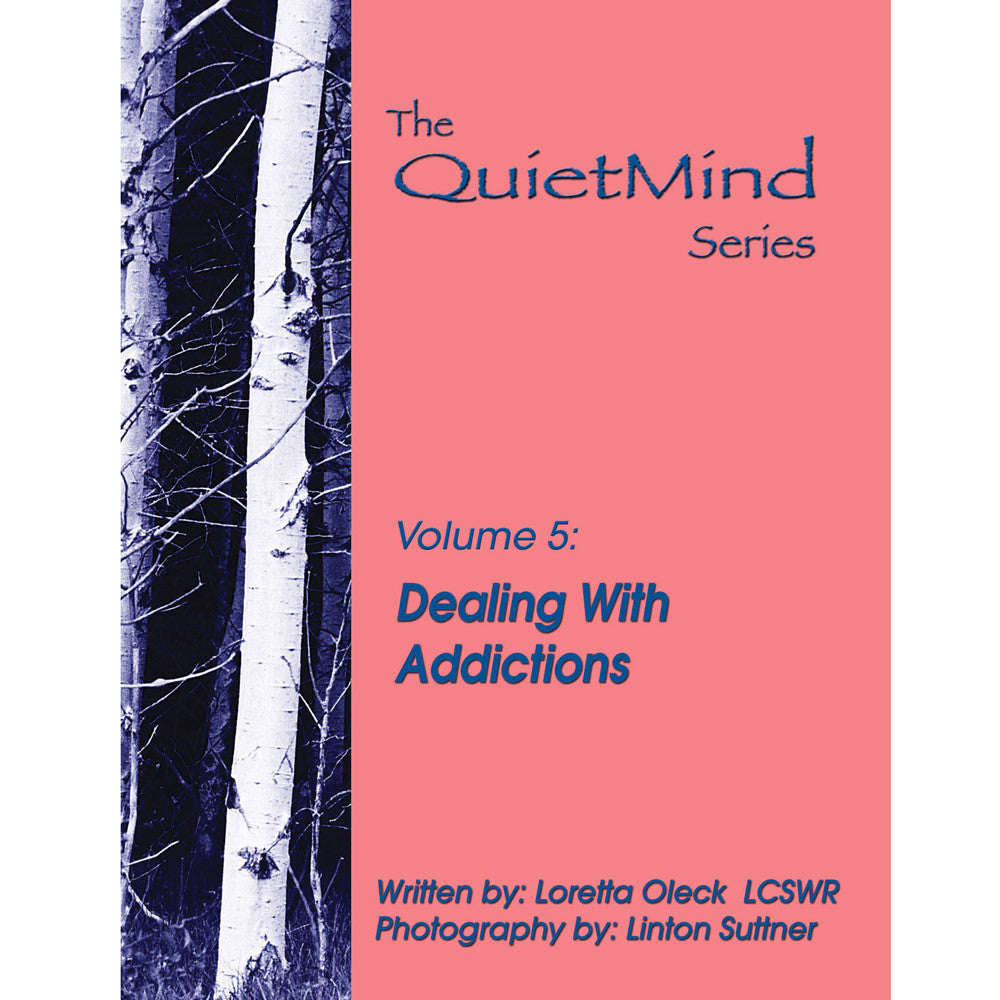 The Quiet Mind Volume Five: Dealing With Addictions Book product image
