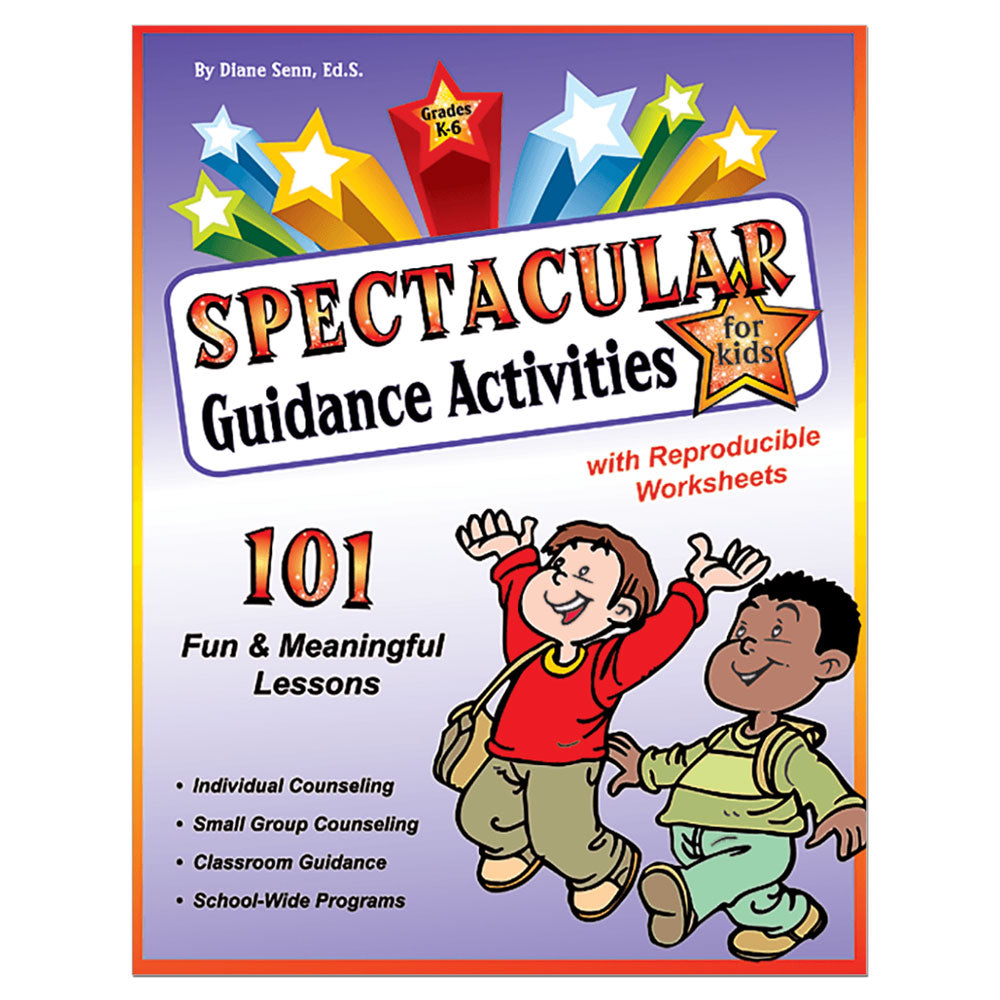 Spectacular Guidance Activities: 101 Fun & Meaningful Lessons Book