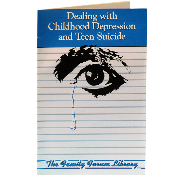 Family Forum Booklet: Dealing with Childhood Depression and Teen Suicide 25 pack