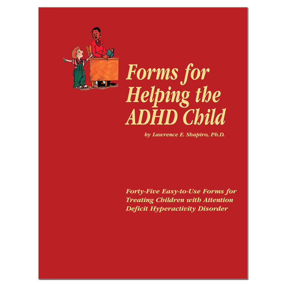 Forms For Helping The ADHD Child Childwork/Childsplay