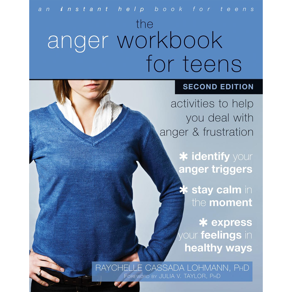 The Anger Workbook for Teens, Second Edition