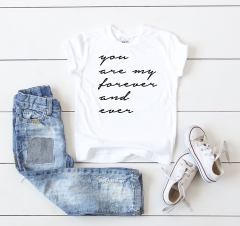 You are my Forever Tee