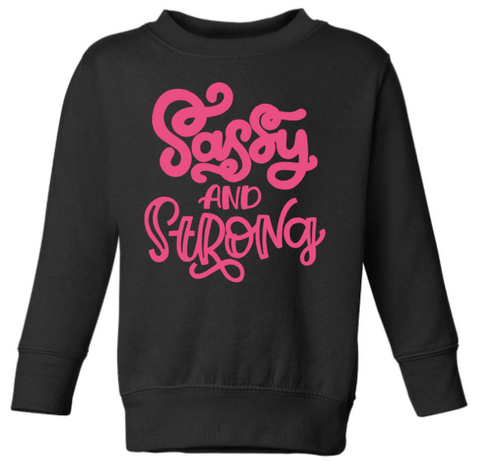 Sassy and Strong Child Sweatshirt