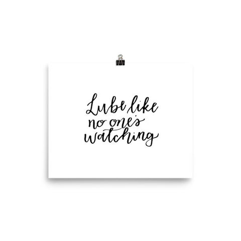 """Lube Like No One's Watching"" Art Print"