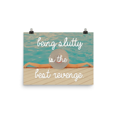 Being Slutty is the Best Revenge - Art Print