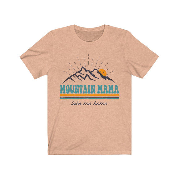 Mountain Mama Take me Home Short Sleeve Tee