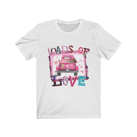 Loads of Love Unisex Jersey Short Sleeve Tee
