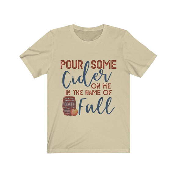Pour Some Cider on Me Unisex Jersey Short Sleeve Tee