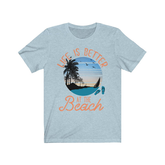 Life is Better at the Beach V1 Short Sleeve Tee