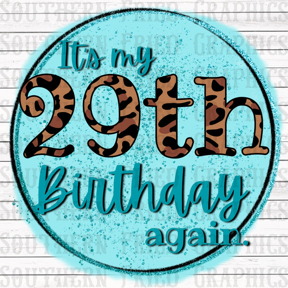 It's my 29th Birthday Again Printable Digital Graphic