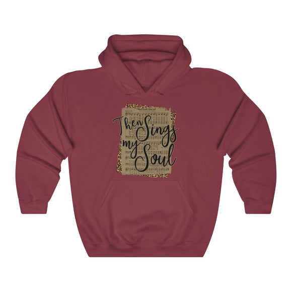 Then Sings my Soul Hooded Sweatshirt
