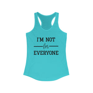 Not for Everyone Women's Ideal Racerback Tank