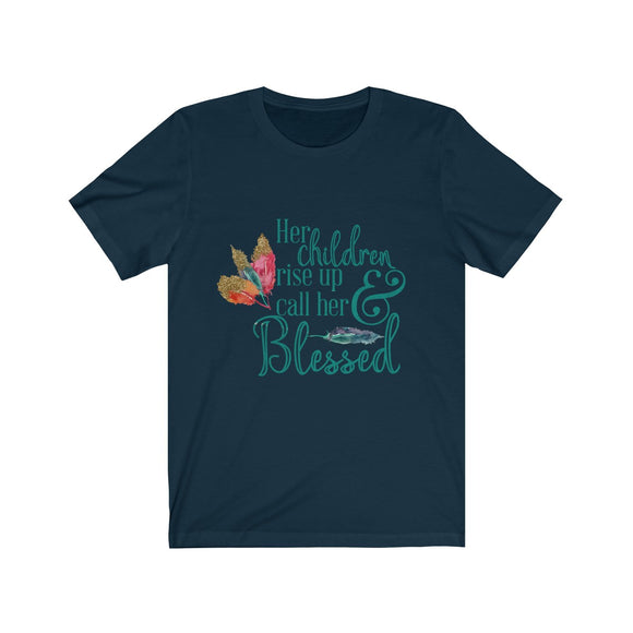 Her Children Rise Up & Call Her Blessed Short Sleeve Tee
