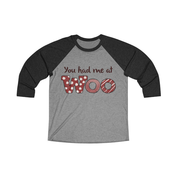 You had me at Woo Unisex Tri-Blend 3/4 Raglan Tee