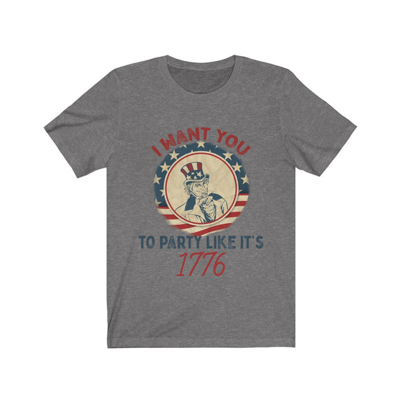 I Want You to Party Like it's 1776 Short Sleeve Tee