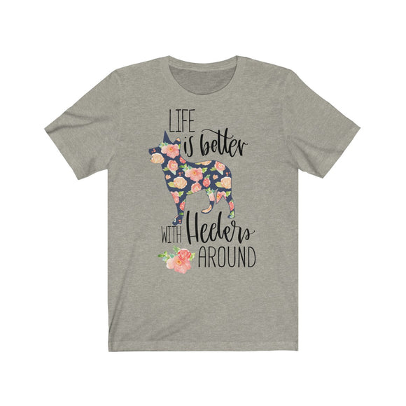 Life is Better with Heelers Short Sleeve Tee