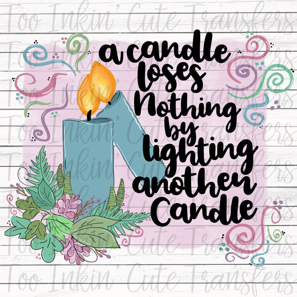 A Candle Loses Nothing by Lighting Another Sublimation Transfer