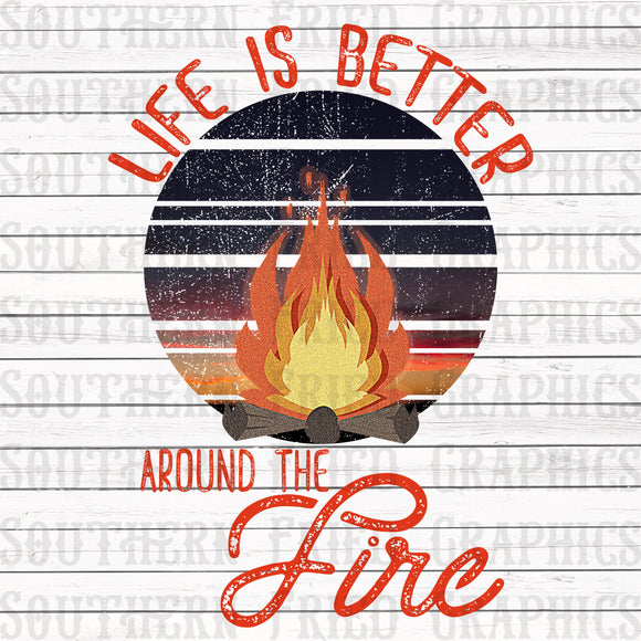 Life is Better around the Fire Graphic