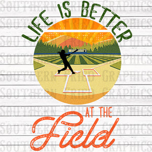Life is Better at the Field Baseball/Softball Female Version Graphic