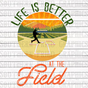 Life is Better at the Field Baseball/Softball Graphic