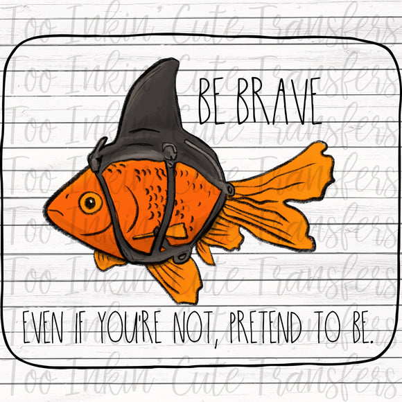 Be Brave Goldfish Transfer