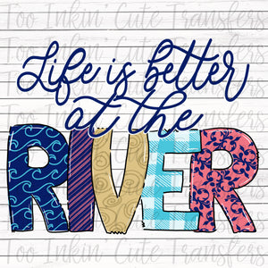 Better at the River V1 Sublimation Transfer