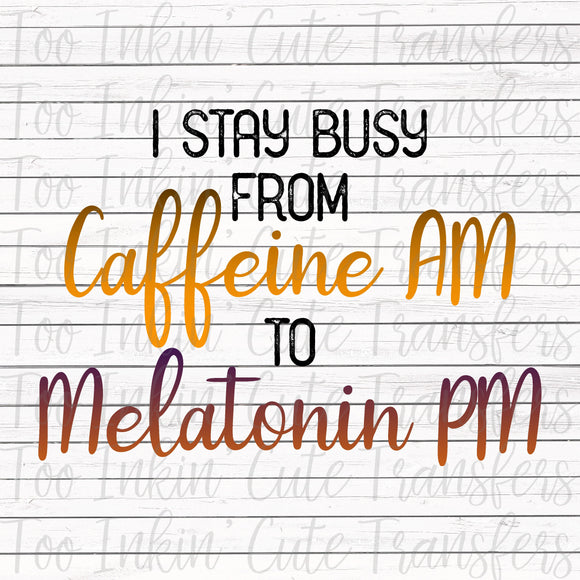 I stay busy from Caffeine to Melatonin Transfer
