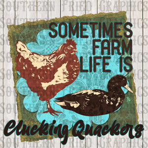 Sometimes Farm Life is Clucking Quackers Digital Graphic
