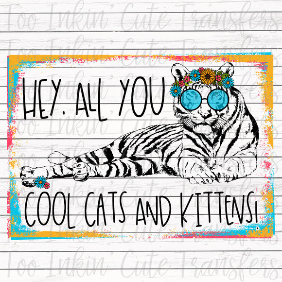Hey All you Cool Cats and Kittens Sublimation Transfer