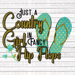 Just a Country Girl in Fancy Flip Flops Digital Graphic
