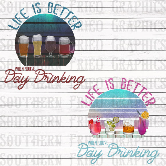 Life is Better when you're Day Drinking Graphic Set
