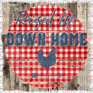 Raise Up Down Home Digital Graphic