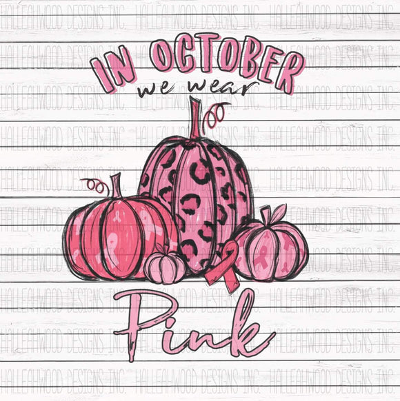 In October we wear Pink Awareness Pumpkins Screen Print Transfer RTS