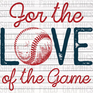 For the Love of the Game Baseball/Softball Graphic