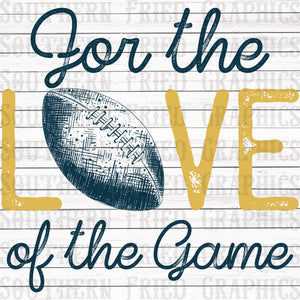 For the Love of the Game Football Graphic