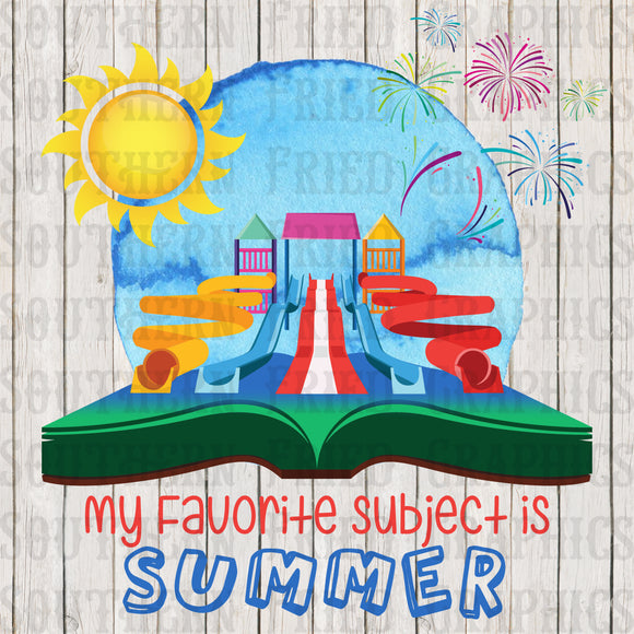 My Favorite Subject is Summer Digital Graphic