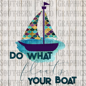 Do What Floats Your Boat Watercolor Digital Graphic