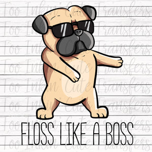 Floss like a Boss Pug Transfer
