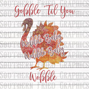 Gobble 'Til you Wobble Digital Graphic