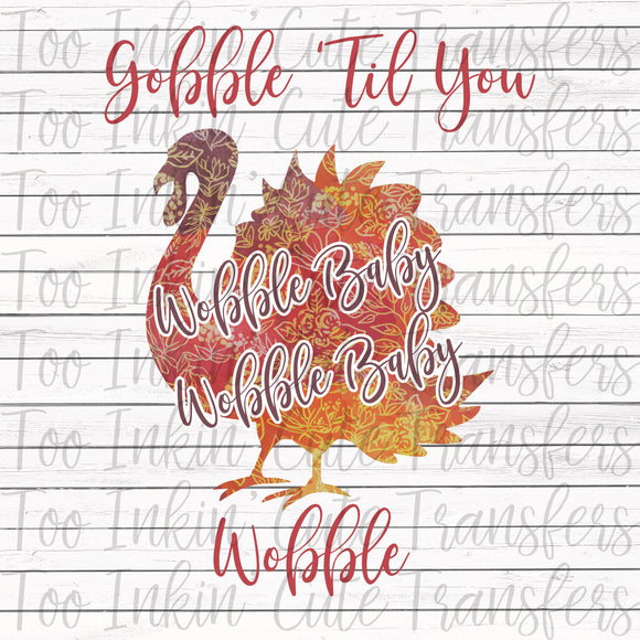 Gobble 'Til you Wobble Transfer