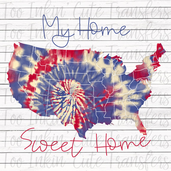 Patriotic Tie Dye Home Sweet Home Sublimation Transfer