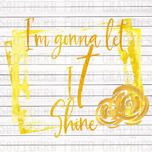 I'm Gonna Let It Shine Digital Graphic