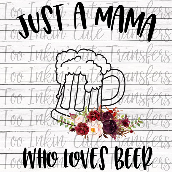 Just a Mama who Loves Beer Transfer
