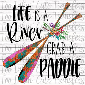 Life is a River, Grab a Paddle Transfer